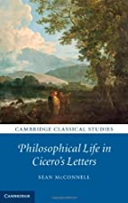 Philosophical Life in Cicero's Letters by…