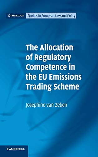 the-allocation-of-regulatory-competence-in-the-eu-emissions-trading-scheme-cambridge-studies-in-european-law-and-policy