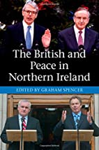 The British and Peace in Northern Ireland:…