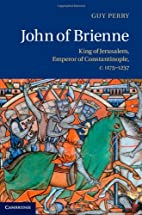 John of Brienne: King of Jerusalem, Emperor…