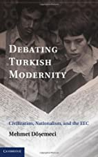 Debating Turkish Modernity: Civilization,…