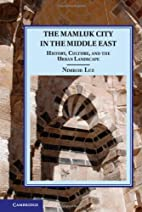 The Mamluk City in the Middle East: History,…