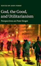 God, the Good, and Utilitarianism:…
