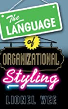 The Language of Organizational Styling by…