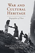 War and Cultural Heritage: Biographies of…