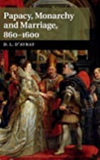 Papacy, Monarchy and Marriage 860-1600 by…