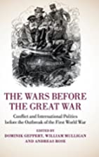 The Wars before the Great War: Conflict and…