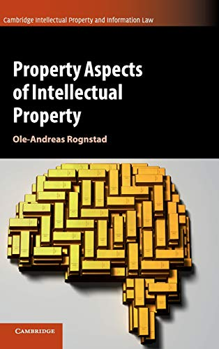 property-aspects-of-intellectual-property-cambridge-intellectual-property-and-information-law