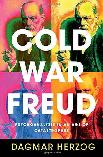 cold-war-freud-psychoanalysis-in-an-age-of-catastrophes