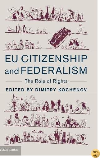 EU Citizenship and Federalism: The Role of Rights