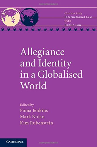 allegiance-and-identity-in-a-globalised-world-connecting-international-law-with-public-law