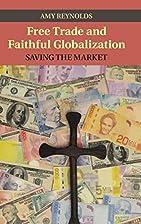 Free Trade and Faithful Globalization:…