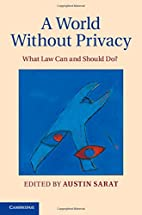 A World without Privacy: What Law Can and…