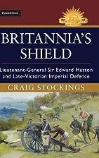 Britannia's Shield: Lieutenant-General…
