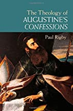 The Theology of Augustine's Confessions…