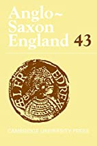 Anglo-Saxon England: Volume 43 by Rosalind…