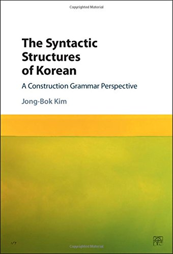 the-syntactic-structures-of-korean-a-construction-grammar-perspective