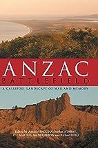 Anzac Battlefield: A Gallipoli Landscape of…
