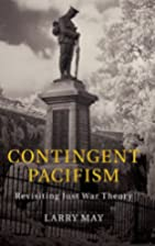 Contingent pacifism : revisiting just war…