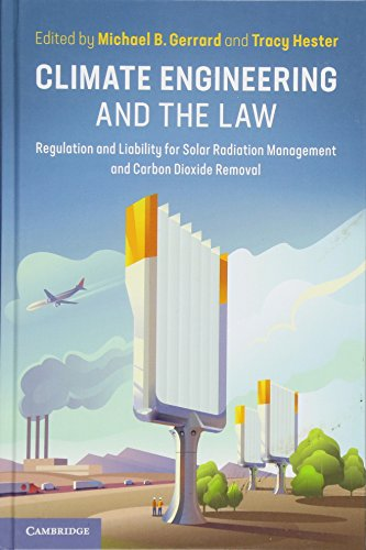climate-engineering-and-the-law-regulation-and-liability-for-solar-radiation-management-and-carbon-dioxide-removal