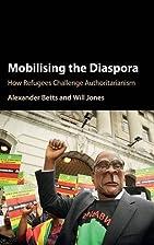 Mobilising the diaspora : how refugees…