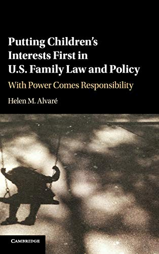 putting-childrens-interests-first-in-us-family-law-and-policy-with-power-comes-responsibility