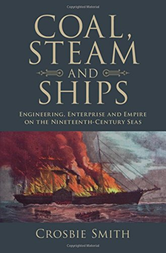 coal-steam-and-ships-engineering-enterprise-and-empire-on-the-nineteenth-century-seas-science-in-history