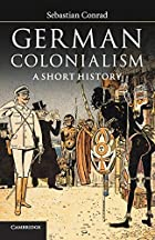German Colonialism: A Short History by…