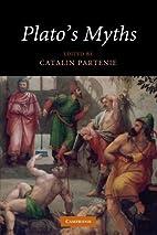 Plato's Myths by Catalin Partenie