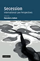 Secession: International Law Perspectives by…