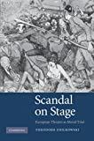 Ziolkowski, Theodore: Scandal on Stage: European Theater as Moral Trial