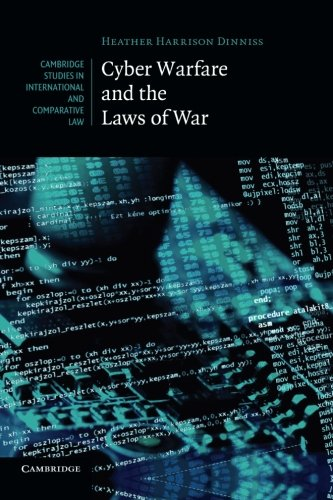 cyber-warfare-and-the-laws-of-war-cambridge-studies-in-international-and-comparative-law