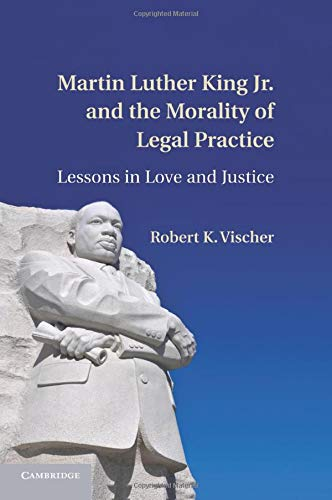 martin-luther-king-jr-and-the-morality-of-legal-practice-lessons-in-love-and-justice