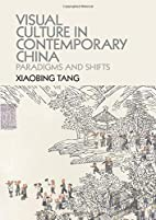 Visual Culture in Contemporary China:…