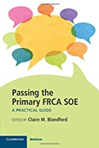 Passing the Primary FRCA SOE: A Practical…