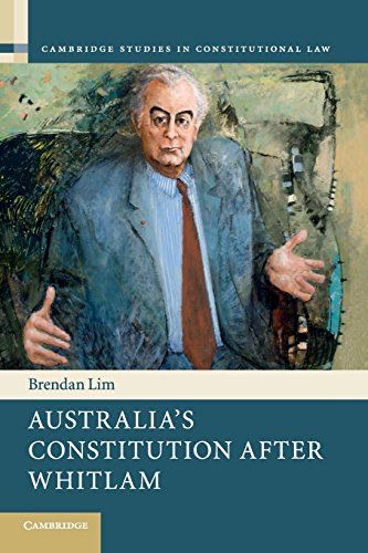 australias-constitution-after-whitlam-cambridge-studies-in-constitutional-law