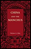 Giles, Herbert A.: China and the Manchus (Cambridge Manuals of Science and Literature)