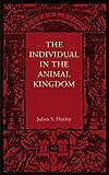 Huxley, Julian S.: The Individual in the Animal Kingdom