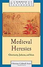Medieval Heresies: Christianity, Judaism,…
