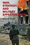 Murray, Williamson: War, Strategy, and Military Effectiveness