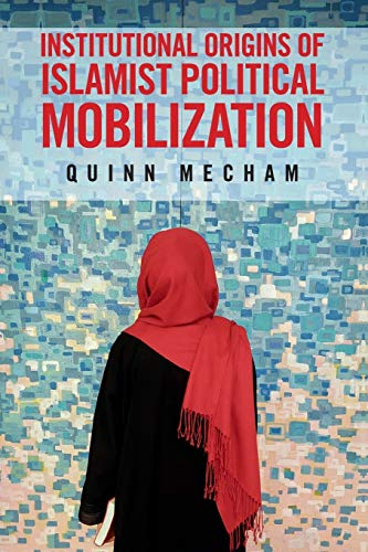 institutional-origins-of-islamist-political-mobilization