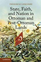 State, Faith, and Nation in Ottoman and…