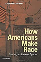 How Americans Make Race: Stories,…