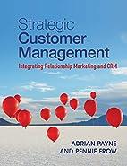 Strategic Customer Management: Integrating…