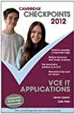 Potts, Colin: Cambridge Checkpoints VCE IT Applications 2012