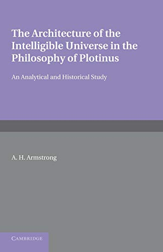 the-architecture-of-the-intelligible-universe-in-the-philosophy-of-plotinus-an-analytical-and-historical-study