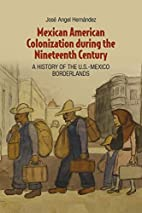 Mexican American Colonization during the…