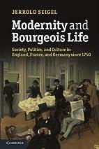 Modernity and Bourgeois Life: Society,…