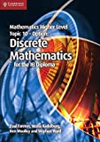 Fannon, Paul: Mathematics Higher Level for the IB Diploma Option Topic 10 Discrete Mathematics