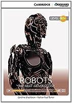 Robots: The Next Generation? High…